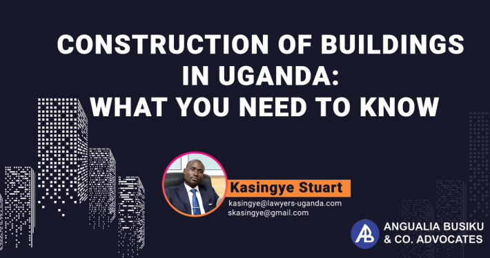 CONSTRUCTION OF BUILDINGS IN UGANDA