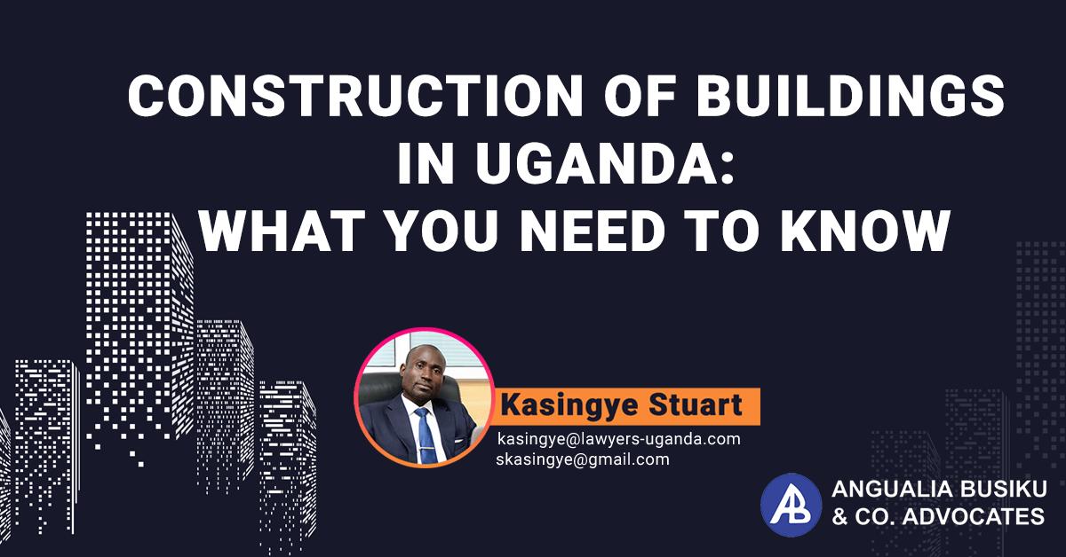 CONSTRUCTION OF BUILDINGS IN UGANDA